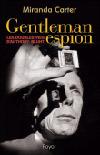 Gentleman espion, les doubles vies d'Anthony Blunt - Miranda Carter