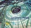 Le Grand Palais - Regard de Jean Monneret