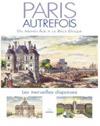Paris autrefois - aquarelles de Christian Bénilan