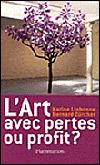L'art avec pertes ou profit ? - Karine Lisbonne et Bernard Zürcher