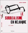 Le surréalisme en Belgique - Xavier Canonne