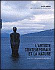 L'artiste contemporain et la nature - Colette Garraud, avec la collaboration de Mickey Boël