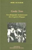 Gerda Taro, une photographe révolutionnaire dans la guerre d'Espagne - Irme Schaber