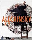 Alechinsky de A à Y, - Pierre Alechinsky et Michel Draguet