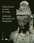 Chefs-d'œuvre du delta du Gange - Ouvrage collectif, catalogue d'exposition