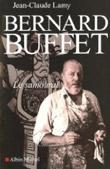 Bernard Buffet, le samouraï - Jean-Claude Lamy