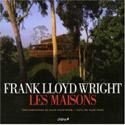 Frank Lloyd Wright, les maisons -  Alan Hess, photos d'Alan Weintraub