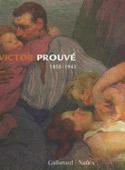 Victor Prouvé, 1858-1943 - Ouvrage collectif, catalogue d'exposition