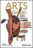 Arts premiers, Indiens, Eskimos, Aborigènes - Bérénice Geoffroy-Schneiter