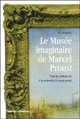 Le musée imaginaire de Marcel Proust -  Erich Karpeles