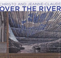 Over the river - Christo et Jeanne-Claude