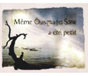 Même Ousmane Sow a été petit -  Béatrice Soulé, dessins de Christophe Humbert
