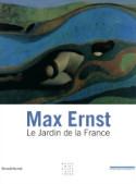 Max Ernst, le Jardin de la France - Ouvrage collectif  Catalogue d'exposition