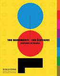 100 monuments nationaux, 100 écrivains, histoires de France - Sous la direction d'Adrien Goetz